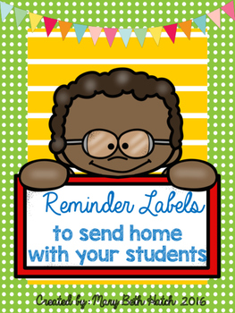 Reminder Labels to send home with students!