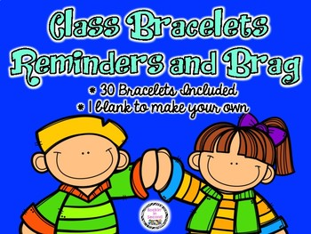 Reminder and Brag Bracelets for your class!