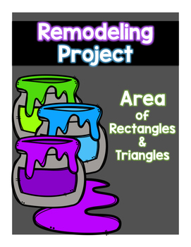 Remodeling a Home - Area Project (Rectangles and Triangles)