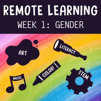 Remote Learning (Week One: Gender)