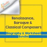 Renaissance, Baroque, & Classical Composers | Worksheet &