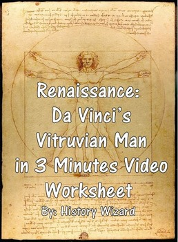 Renaissance: Da Vinci's Vitruvian Man in 3 Minutes Video Worksheet