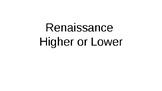 Renaissance Higher or Lower