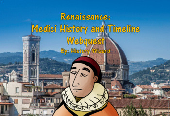 Renaissance: Medici History and Timeline Webquest
