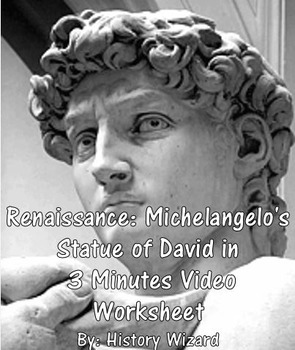Renaissance: Michelangelo's Statue of David in 3 Minutes Video Worksheet