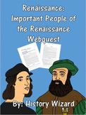 Renaissance: Important People of the Renaissance Webquest