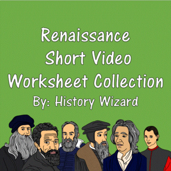 Renaissance Short Video Worksheet Collection