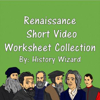 Renaissance Short Video Worksheet Collection