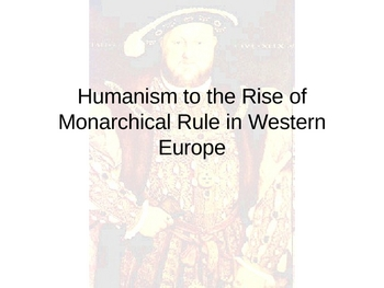 Renaissance:  The Rise of Monarchies in Western Europe