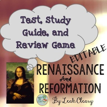 Renaissance and Reformation Editable Test, Study Guide, and Review Game
