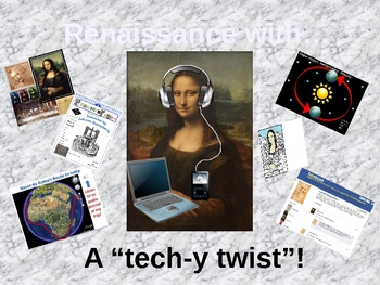 "Renaissance with a ""Tech-y Twist"" - POWERPOINT of Tech. Activities"