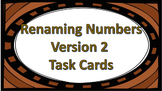 Renaming Numbers Version 2 Task Cards