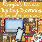 Renegade Recipes- Fighting Fractions: A Digital EduEscape™
