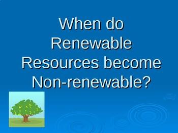 Renewable  Becomes Non-renewable