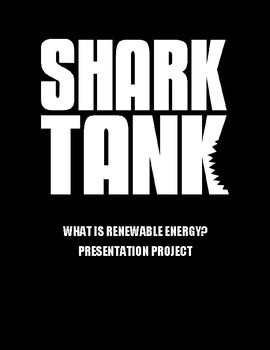 Renewable Energy Lesson and Shark Tank Presentation Project