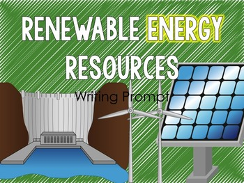 Renewable Energy Resources Writing Prompt