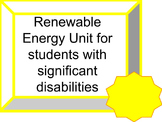 Renewable Energy Unit for Students with Significant Disabilities