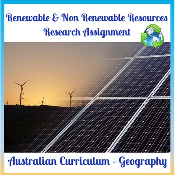 Renewable & Non Renewable Resources research assignment