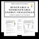 Renewable & Nonrenewable Energy Challenges Video Sheet & Packet