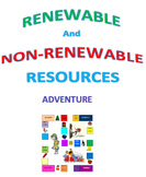 Renewable and Non-Renewable Resources Adventure