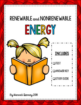 Renewable and Nonrenewable Energy Test, Study Guide, and Answer Key