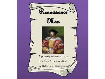 """Renaissance Man: A primary source activity based on Castiglione's """"The Courtier"""""""