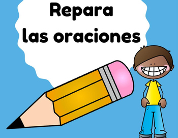 Repara las oraciones (Fix sentence errors in Spanish)