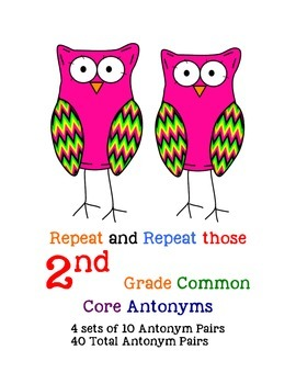 Repeat and Repeat those 2nd Grade Common Core Antonyms