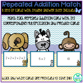 Repeated Addition Match *With Bonus Activity TEKS 3.4E