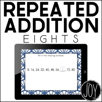 Repeated Addition Task Cards for EIGHTS with Digital Boom Cards Option