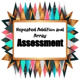 Repeated Addition and Array Assessment