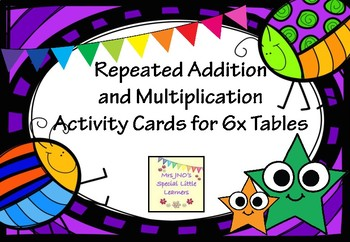 Repeated Addition and Multiplication Activity Cards for 6x Tables