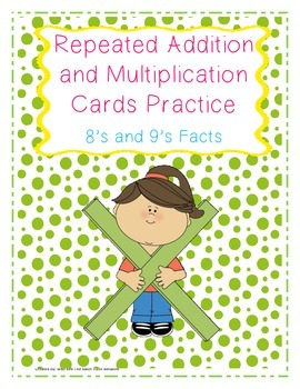 Repeated Addition and Multiplication Practice Cards 8's and 9's