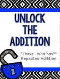 Repeated Addition as Multiplication - I have, who has?
