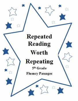 Repeated Reading Worth Repeating - Fluency Practice 5th Grade Level