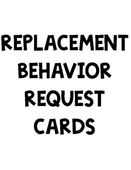 Replacement Behavior Request Cards