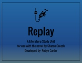 Replay: A Literature Study Unit (editable)