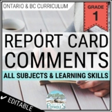 Report Card Comments - ALL SUBJECTS + Learning Skills - Ontario Grade 1
