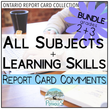 Ontario Report Card Comments - ALL SUBJECTS + Learning Skills - Grade 2/3 Bundle