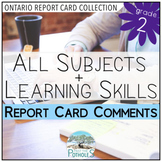 Report Card Comments - ALL SUBJECTS + Learning Skills - Ontario Grade 2