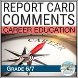 Report Card Comments CAREER EDUCATION British Columbia New Curriculum (Grade 7)