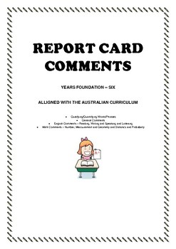 Report Card Comments (Foundation - Year 6, General, English and Maths comments)