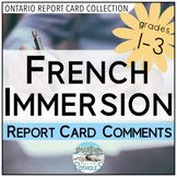 Report Card Comments - French Immersion (FSL) - Ontario Grades 1,2,3