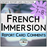Report Card Comments - French Immersion (FSL) - Ontario (Grades 7 and 8)