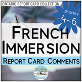 Report Card Comments - French Immersion (FSL) - Ontario Grades 4,5,6