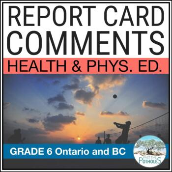 Report Card Comments - Health and Physical Education (Phys Ed) - Grade 6