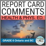 Report Card Comments - Ontario Grade 6 Health and Physical Education - EDITABLE