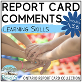 Learning Skills Report Card Comments - Ontario Grades 4,5,6 (Junior) EDITABLE
