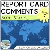 Report Card Comments -SOCIAL STUDIES- British Columbia New Curriculum (Grade 7)