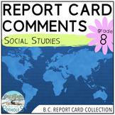Report Card Comments -SOCIAL STUDIES- British Columbia New Curriculum (Grade 8)
